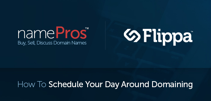 How To Schedule Your Day Around Domaining