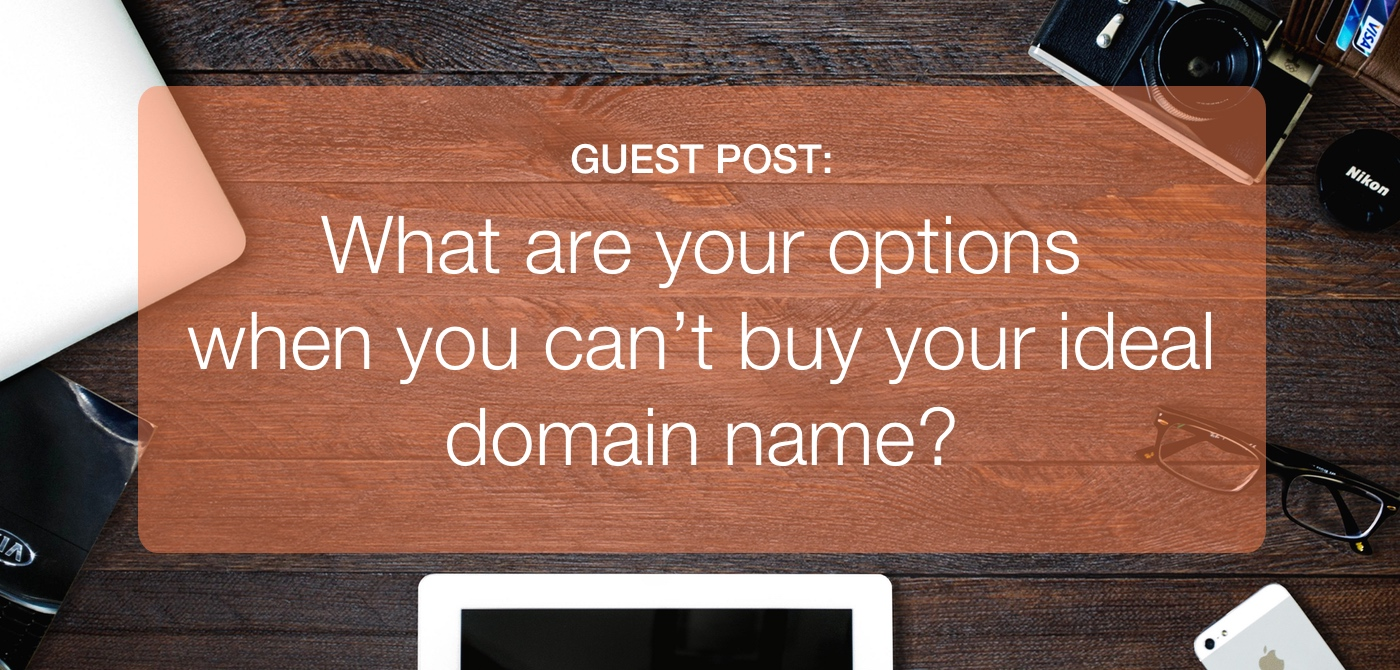 What are your options when you can't buy your ideal domain name?