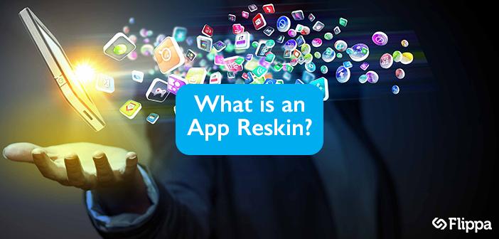 What is an App Reskin?