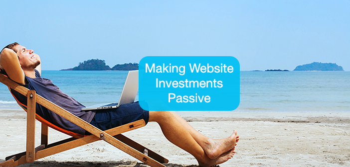 Secrets to Making Website Investments Passive