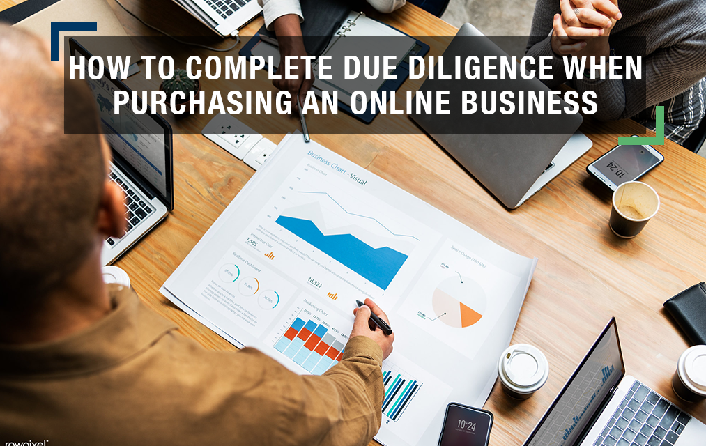 How to Complete Due Diligence When Purchasing an Online Business