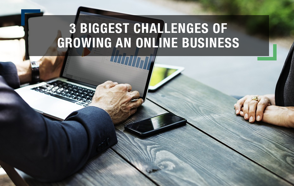 The 3 Biggest Challenges of Growing an Online Business